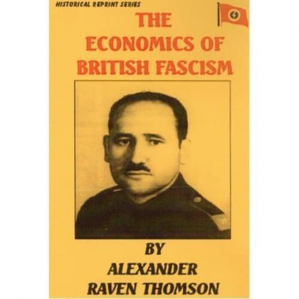 Economics of British Fascism,The