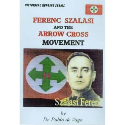 Ferenc Szalasi and the Arrow Cross