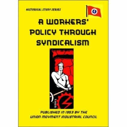 A Workers' Policy Through Syndicalism