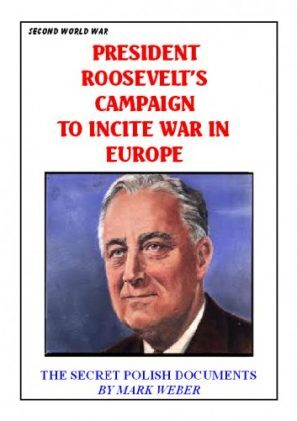 President Roosevelt's Campaign To Incite War in Europe