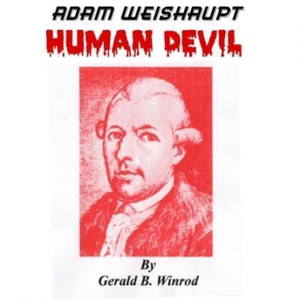 Adam Weishaupt A Human Devil