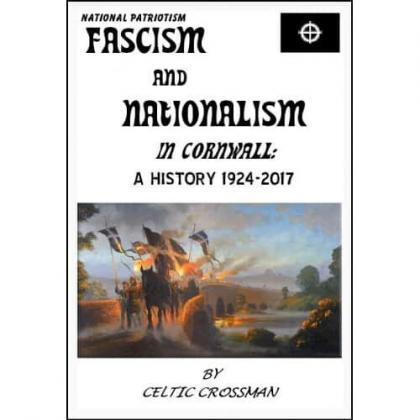 Fascism and Nationalism in Cornwall - A History 1924-2017