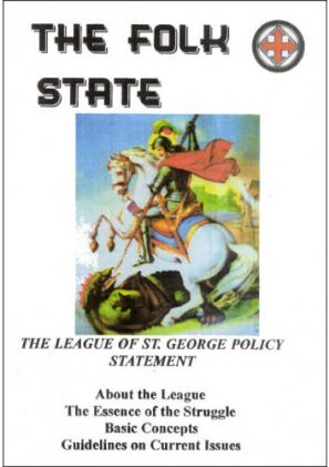 Folk State, The. Policy of The League of St. George.