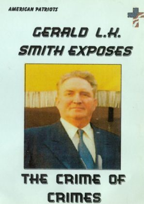Gerald L.K.Smith - Exposing the Crime of Crimes