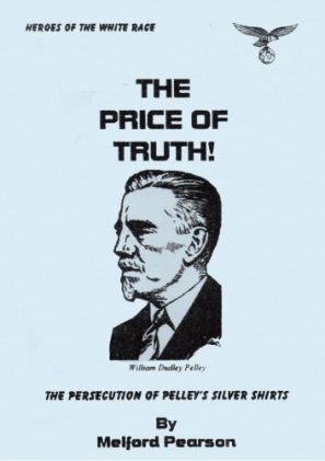 The Price of Truth - The Persecution of William Dudley Pelley.
